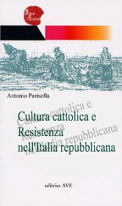Copertina di 'Cultura cattolica e Resistenza nell'Italia repubblicana'
