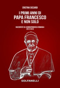 Copertina di 'I primi anni di Papa Francesco e non solo'