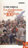 La rivoluzione russa in 100 date - Cinnella Ettore