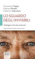 Lo sguardo degli invisibili - Francesco Cappa , Fabrizio Rinaldi , Federico Valenzano