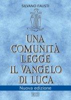 Una comunità legge il Vangelo di Luca - Silvano Fausti