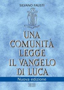 Copertina di 'Una comunità legge il Vangelo di Luca'