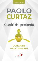 Guariti dal profondo - Paolo Curtaz