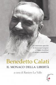 Copertina di 'Benedetto Calati il monaco della libertà'