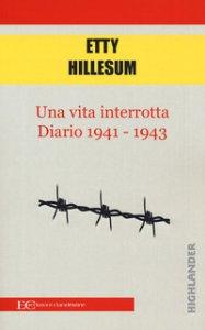 Copertina di 'Una vita interrotta. Diario 1941-1943'