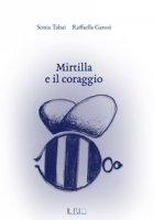 Mirtilla e il coraggio - Tabai Sonia, Garosi Raffaella