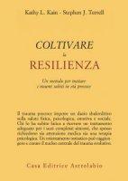 Coltivare la resilienza - Kathy L. Kain, Stephen J. Terrell