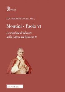 Copertina di 'Montini - Paolo VI. La missione di educare nella Chiesa del Vaticano II.'