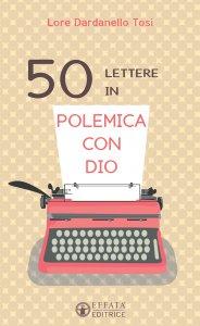 Copertina di '50 lettere in polemica con Dio'