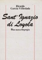 Sant'Ignazio di Loyola - García Villoslada Ricardo