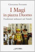 I Magi in piazza Duomo - Giovanna Ferrante