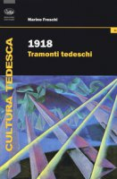 1918. Tramonti tedeschi - Freschi Marino