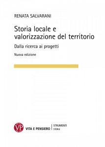 Copertina di 'Storia locale e valorizzazione del territorio. Dalla ricerca ai progetti'