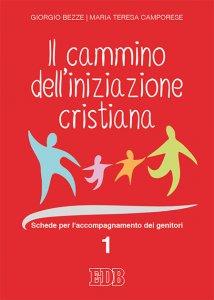 Copertina di 'Il cammino dell'iniziazione cristiana 1'