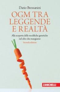 Copertina di 'OGM tra leggende e realtà. Alla scoperta delle modifiche genetiche nel cibo che mangiamo'