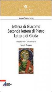 Copertina di 'Lettera di Giacomo, seconda Lettera di Pietro, Lettera di Giuda'