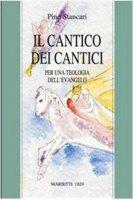 Il Cantico dei cantici - Stancari Pino
