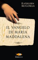 Vangelo di Maria Maddalena. (Il) - Kathleen McGowan
