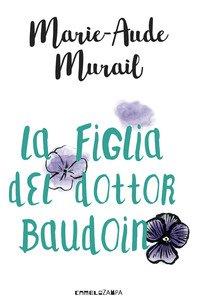 Copertina di 'La figlia del dottor Baudoin'