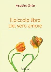 Copertina di 'Il piccolo libro del vero amore'
