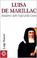 Luisa de Marillac. Fondatrice delle Figlie della carit� - Nuovo Luigi