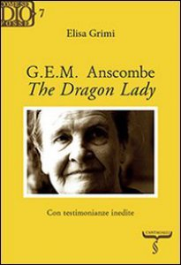 Copertina di 'G.E.M. Anscombe. The Dragon Lady'