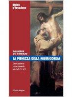 La pienezza della misericordia - De Virgilio Giuseppe