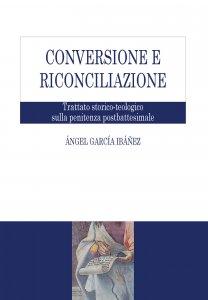 Copertina di 'Conversione e riconciliazione'