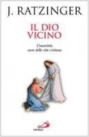 Il Dio vicino - Benedetto XVI (Joseph Ratzinger)
