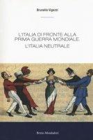 L' Italia di fronte alla prima guerra mondiale - Vigezzi Brunello