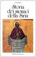 Storia dei monaci della Siria. - Teodoreto di Ciro