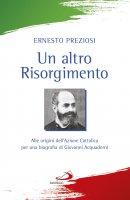Un altro Risorgimento - Ernesto Preziosi