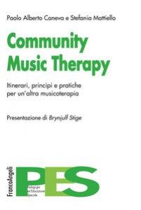 Copertina di 'Community music therapy. Itinerari, principi e pratiche per un'altra musicoterapia'