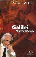 Galilei divin uomo - Antonino Zichichi