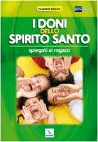 I doni dello Spirito Santo spiegati ai ragazzi - Bocci Valerio