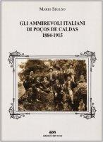 Gli ammirevoli italiani di Poços de Caldas 1884-1915 - Seguso Mario