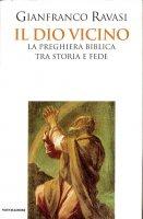 Il Dio vicino - Gianfranco Ravasi