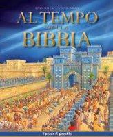 Al tempo della Bibbia - Lois Rock, Steve Noon