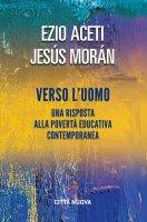 Verso l'uomo - Ezio Aceti, Jesús Morán