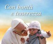 Con bontà e tenerezza - Papa Francesco (Jorge Mario Bergoglio)