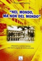 Nel mondo, ma non del mondo - Francesco Motto