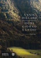 Ogni giorno è un dio - Dillard Annie