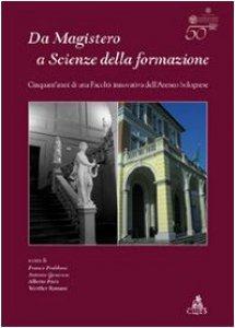 Copertina di 'Da Magistero a Scienze della formazione. Cinquant'anni di una facoltà innovativa dell'ateneo bolognese'