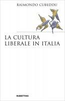 La cultura liberale in Italia - Raimondo Cubeddu