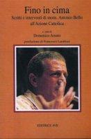 Fino in cima. Scritti e interventi di mons. Antonio Bello all'Azione Cattolica
