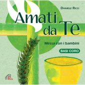 Amati da te. Messa con i bambini. CD - Base Coro - Daniele Ricci