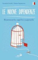 Le nuove dipendenze - Claudette Portelli,  Matteo Papantuono