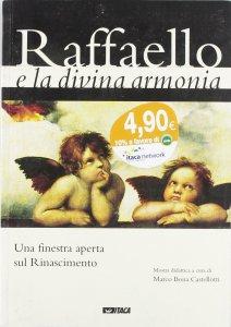 Copertina di 'Raffaello e la divina armonia. Una finestra aperta sul Rinascimento. Catalogo della mostra (2005)'