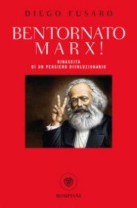 Copertina di 'Bentornato Marx! Rinascita di un pensiero rivoluzionario'