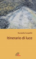 Itinerario di luce - Nunziella Scopelliti